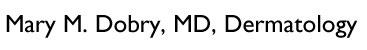 Mary M. Dobry, MD, Dermatology